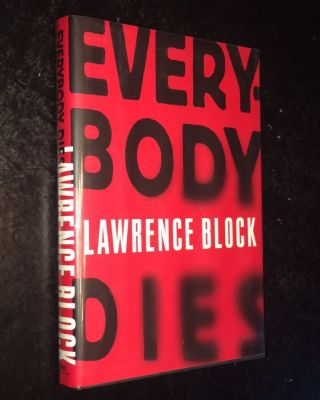 Everybody Dies. Lawrence Block