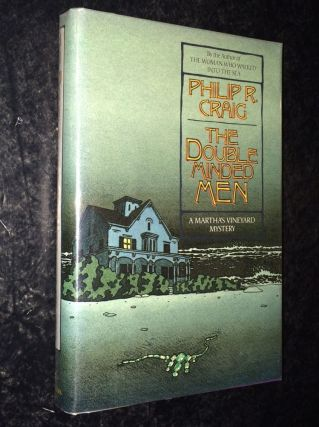 The Double Minded Men A Martha's Vineyard Mystery. Philip R. Craig