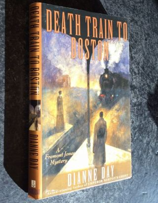 Death Train to Boston A Fremont Jones Mystery. Dianne Day